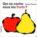 quisecachesouslesfruits